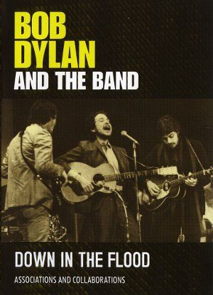 downintheflooddvdtag n/a   Bob Dylan and the Band: Down in the Flood (2012)